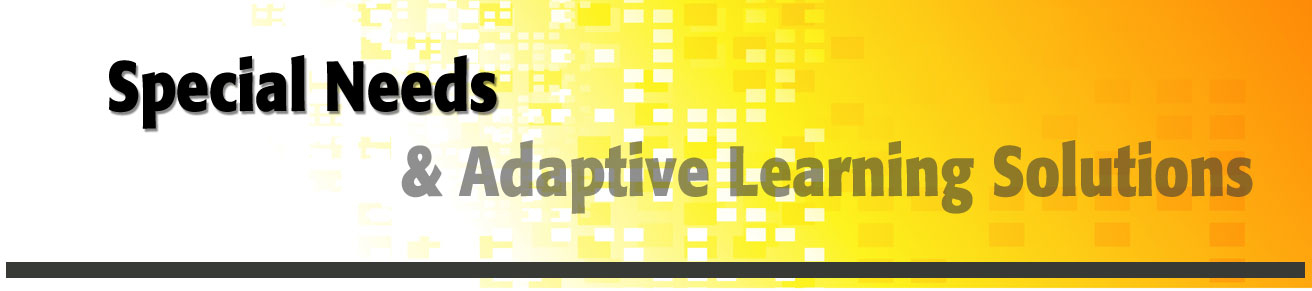 Special Needs & Adaptive Learning