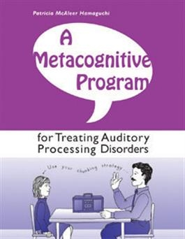 A Metacognitive Program for Treating Auditory Processing Disorders | Pro-Ed Inc