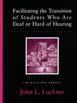 Facilitating the Transition of Students Who Are Deaf or Hard of Hearing | Special Education