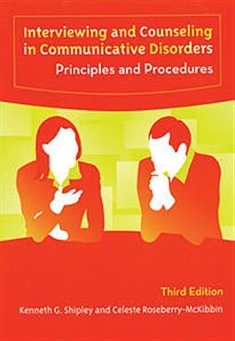 Interviewing and Counseling in Communicative Disorders: Principles and Procedure | Special Education
