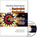 Positive Alternatives to Restraint and Seclusion for Aggressive Kids | Special Education