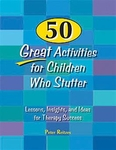 Image 50 Great Activities for Children Who Stutter: Lessons, Insights, and Ideas