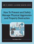 Image How to Prevent and Safely Manage Physical Aggression and Property Destruction