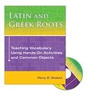 Image Latin and Greek Roots: Teaching Vocabulary Using Hands-On Activities and Common